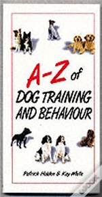A-Z Of Dog Training And Behaviour