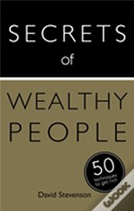 Secrets Of Wealthy People: 50 Strategies To Get Rich