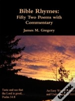 Bible Rhymes: Fifty Two Poems With Commentary