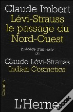 Lévi-Strauss, Le Passage Du Nord-Ouest ; Indian Cosmetics