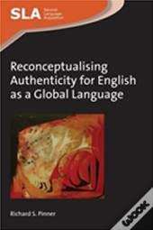 Reconceptualising Authenticity For English As A Global Language