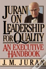 Juran On Leadership For Quality:  An Exe