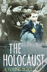 A Young Boy'S Story Of The Holocaust