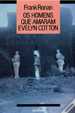 Wook.pt - Os Homens que Amaram Evelyn Cotton