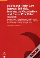 Health and Health Care Between Self-Help, Intermediary Organizations and Formal Poor Relief (1500-2005)