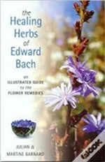 Healing Herbs Of Edward Bach