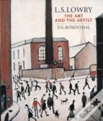 L.S. Lowry: The Art And The Artist