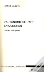 Autonomie De L'Art En Question ; L'Art En Tant Qu'Art