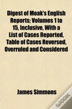 Digest Of Moak'S English Reports; Volume
