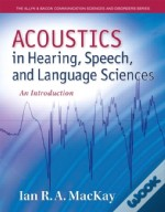 Acoustics In Hearing, Speech And Language Sciences