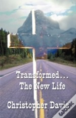 Transformed...The New Life