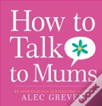 How To Talk To Mums