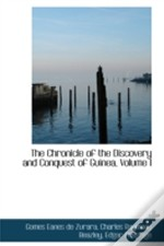 Chronicle Of The Discovery And Conquest Of Guinea, Volume I