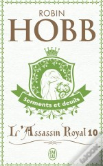 L'Assassin Royal T.10 ; Serments Et Deuils