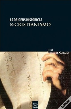 Wook.pt - As Origens Históricas do Cristianismo