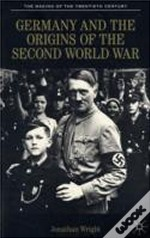 Germany And The Origins Of The Second World War