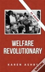 Welfare Revolutionary: Be Aware
