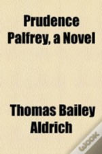 Prudence Palfrey, A Novel