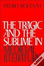 The Tragic And The Sublime In Medieval L