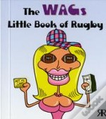Wags Little Book Of Rugby