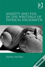 Anxiety And Evil In The Writings Of Patricia Highsmith