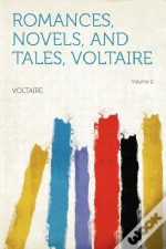 Romances, Novels, And Tales, Voltaire Volume 2
