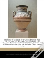 History Of Greece: The Greek Bronze Age,