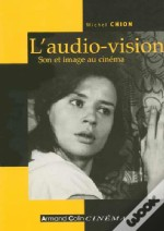 L'Audio-Vision ; Son Et Image Au Cinema