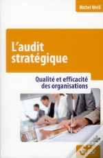 L'Audit Strategique - Qualite Et Efficacite Des Organisations