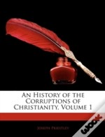 An History Of The Corruptions Of Christi