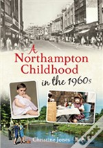 Northampton Childhood In The 1960s