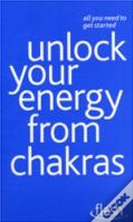 Unlock Your Energy From Chakras