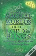 The Magical Worlds of the 'Lord of the Rings'