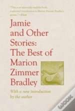 Jamie And Other Stories: The Best Of Marion Zimmer Bradley