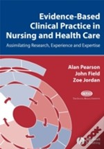 Evidence-Based Clinical Practice In Nursing And Healthcare