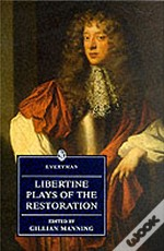 LIBERTINE PLAYS OF THE RESTORATION