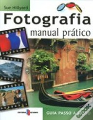 Fotografia - Manual Prático