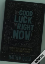 Good Luck Of Right Now