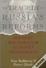 The Tragedy Of Russia'S Reforms
