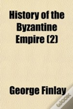 History Of The Byzantine Empire (2)
