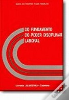 Do Fundamento do Poder Disciplinar Laboral