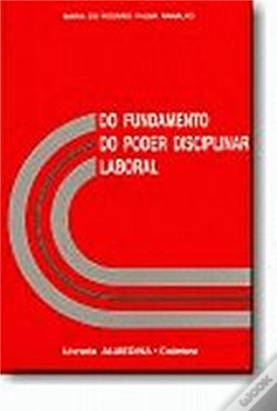 Wook.pt - Do Fundamento do Poder Disciplinar Laboral