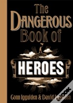 Dangerous Book Of Heroes