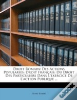 Droit Romain: Des Actions Popularies: Dr