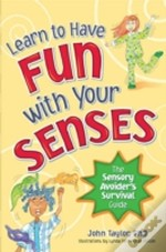 Have Fun With Your Senses!