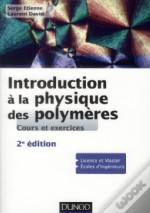 Introduction A La Science Physique Des Polymeres - 2e Edition