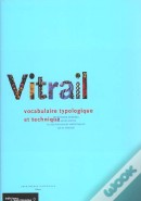 Vitrail: Vocabulaire Typologic te Technique