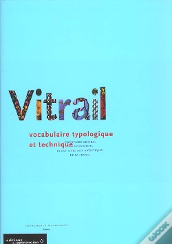 Wook.pt - Vitrail: Vocabulaire Typologic te Technique