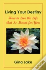 LIVING YOUR DESTINY