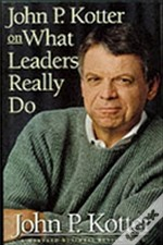 John P.Kotter On What Leaders Really Do